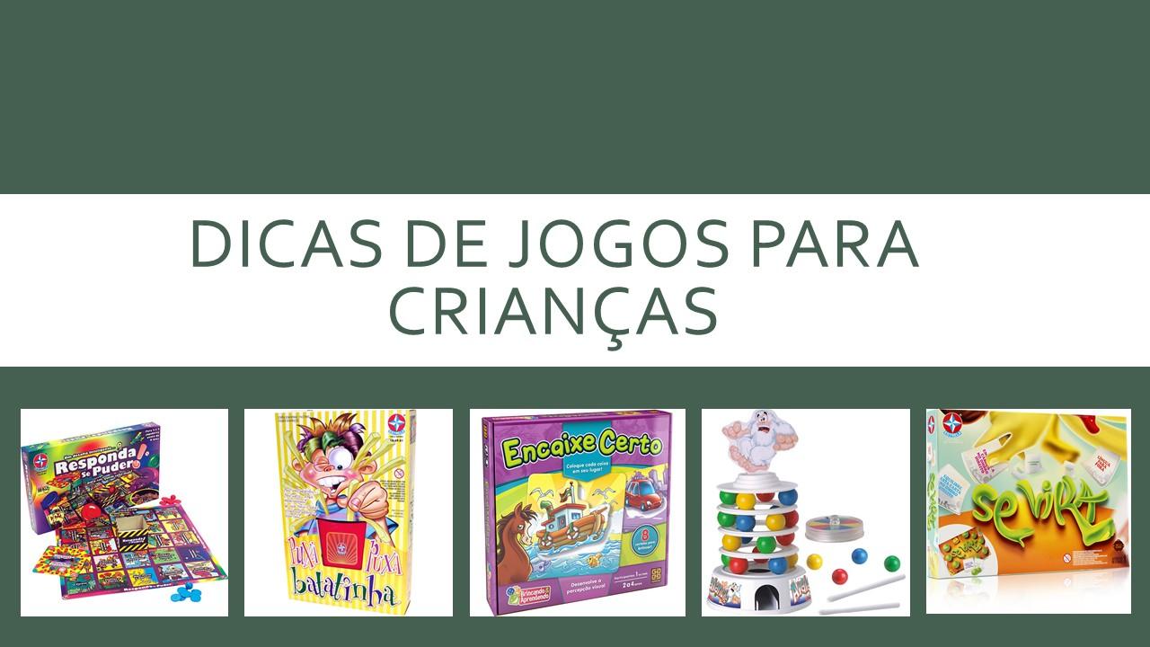 Dicas de Jogos para Crianças 2