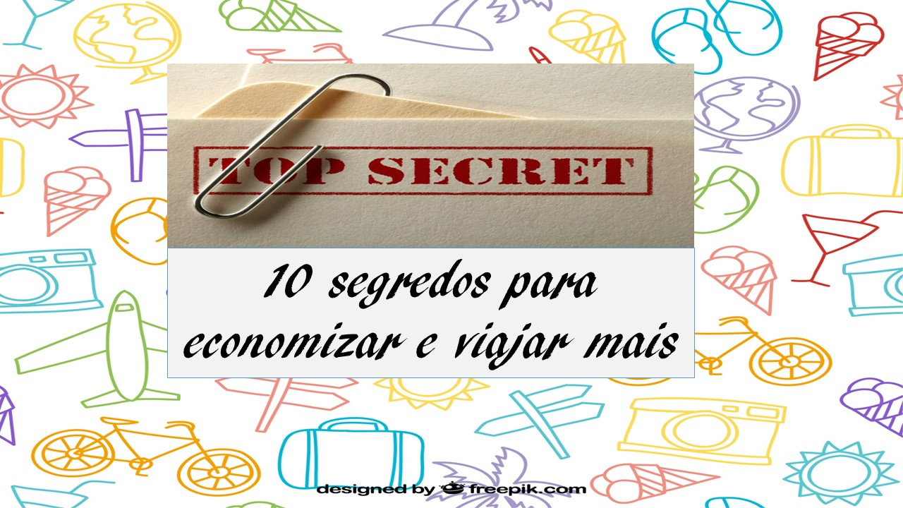 10 segredos para economizar e viajar mais