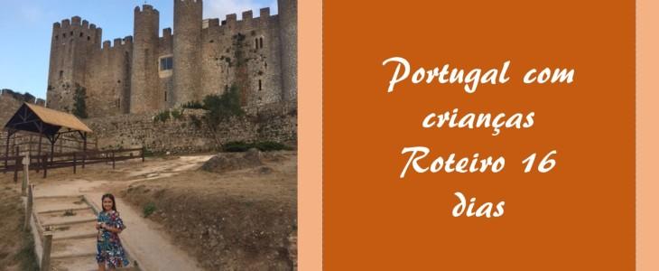 Portugal com criança – roteiro de 16 dias